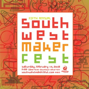 Southwest Maker Fest 2018