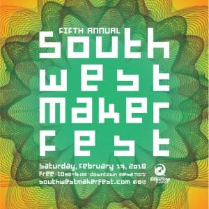2018 Southwest Maker Fest