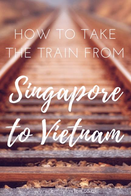 Singapore to Vietnam by Train (1)