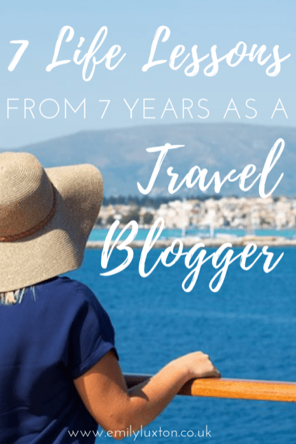 7 Life Lessons from 7 Years as a Travel Blogger