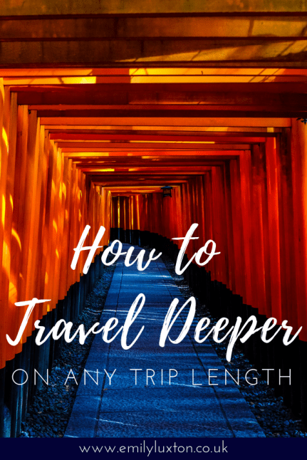 9 Tips for Deep Travel on Any Trip Length
