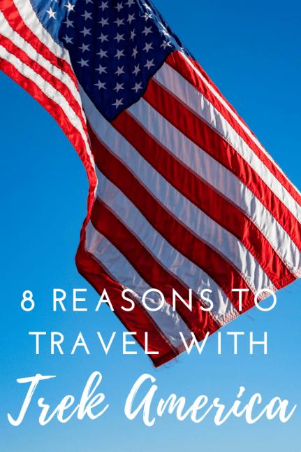 8 Reasons to Travel with Trek America