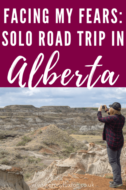 Facing My Fears on a Solo Road Trip in Alberta
