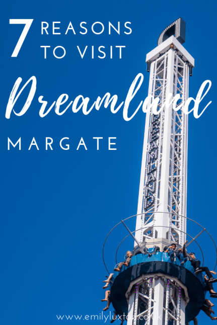 7 Reasons to visit Dreamland Margate