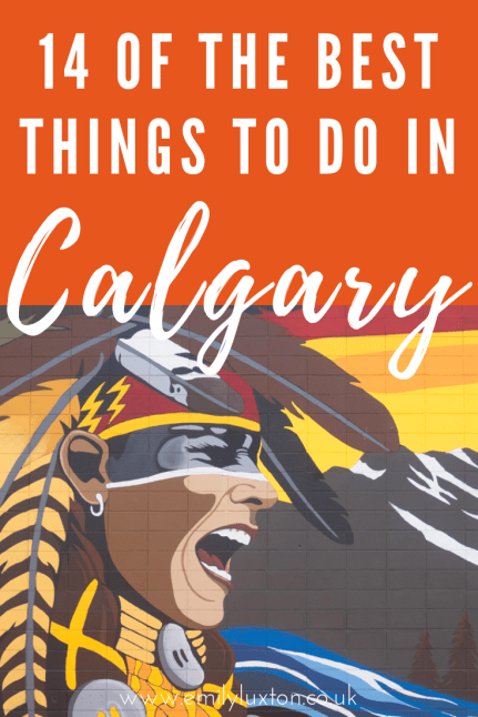 14 of the Best Things to do in Calgary