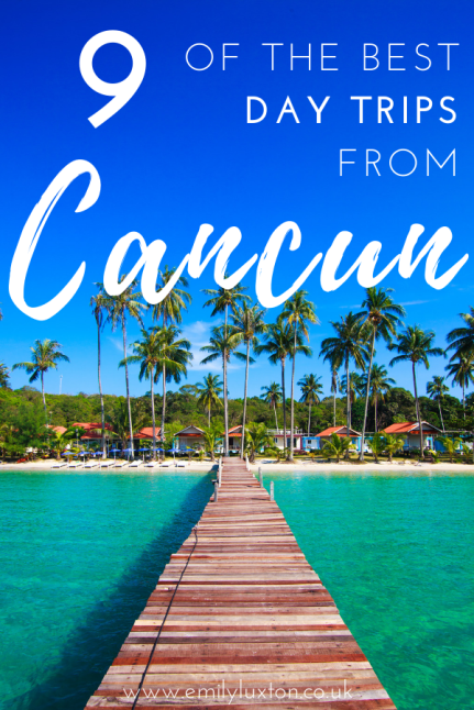 9 of the Best Cancun Day Trips with Tour Recommendations