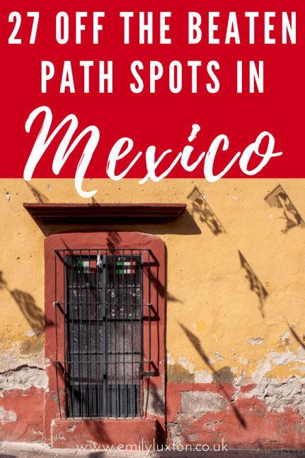 Mexico off the beaten path