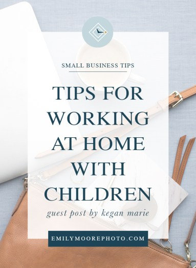 Guest Post: Tips for Working at Home with Children | Emily Moore | Private Photo Editor | emilymoorephoto.com | Running a small business can be incredibly challenging, especially when you have children and work from home. Find out how to work productively from home while also devoting time to your children.