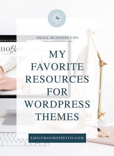 My Favorite Resources for WordPress Themes | Emily Moore | Private Photo Editor | emilymoorephoto.com | You want to refresh your WordPress website, but you're at a loss when it comes to finding a beautiful, affordable theme that works for your business. I know the feeling, which is why I've compiled this list of some of my favorite resources for WordPress themes! I guarantee one of these shops will have the template that you're looking for for your next big project!