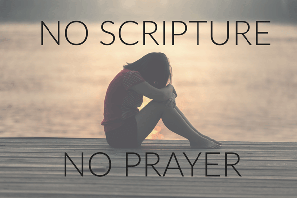 No Scripture and No Prayer