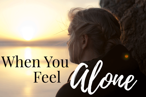 When You Feel Alone