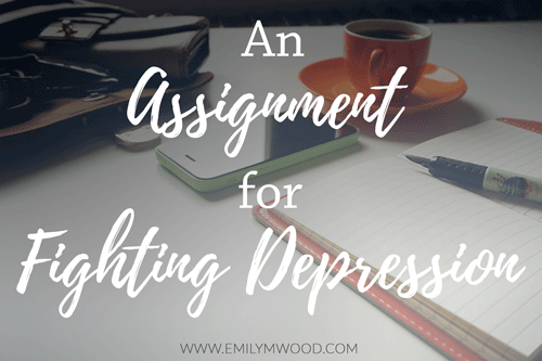 An Assignment for Fighting Depression