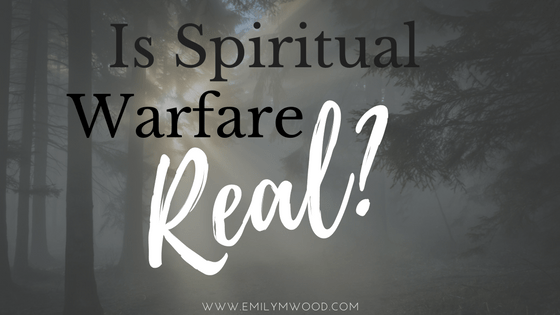 Is Spiritual Warfare Real?