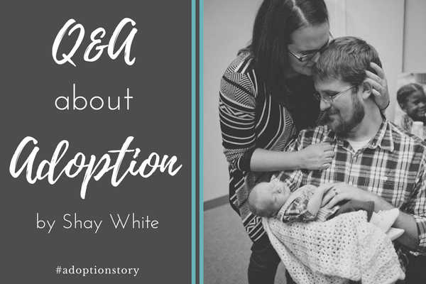 Q & A about Adoption with Shay White #adoptionstory