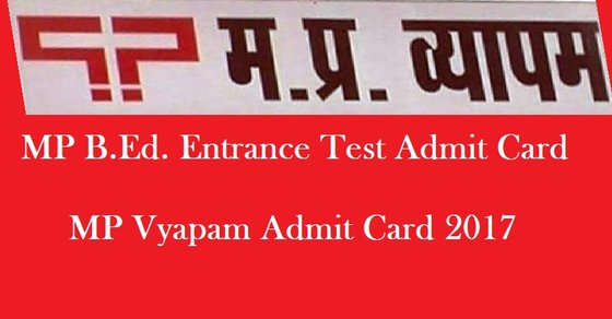 MP B.Ed. Entrance Test Admit Card 2017