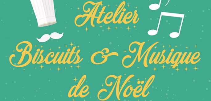 Atelier Biscuits Et Musiques De Noël