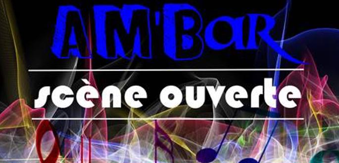 AM'Bar – Scène Ouverte