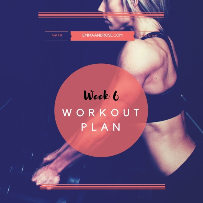 Week 6 Workout Plan