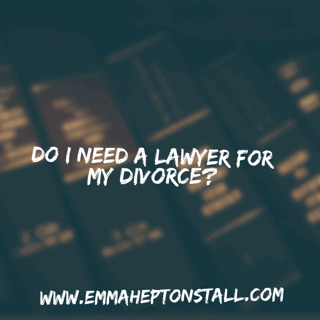 Do I need a lawyer for my divorce?