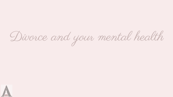 Divorce and your Mental Health