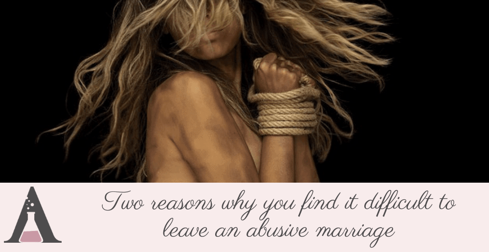 Two reasons why you find it difficult to leave an abusive Marriage