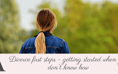 Divorce first steps – getting started when you don't know how