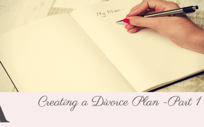 Creating a Divorce Plan – Part 1