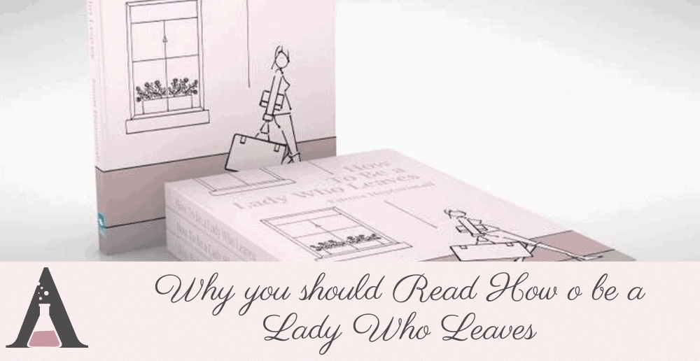 Read 'How To Be A Lady Who Leaves' For 99p!