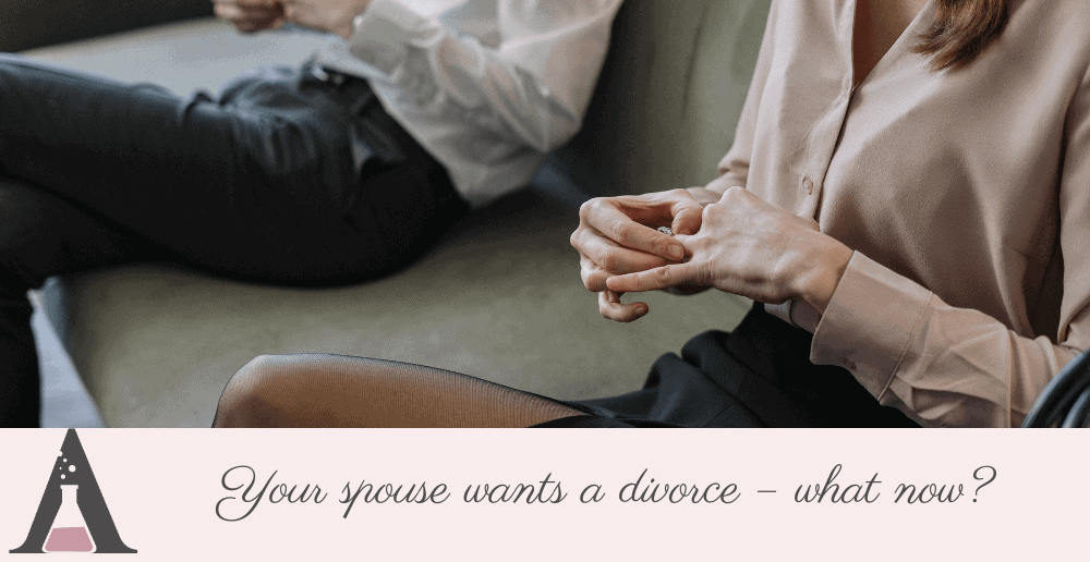 Your spouse wants a divorce – what now?