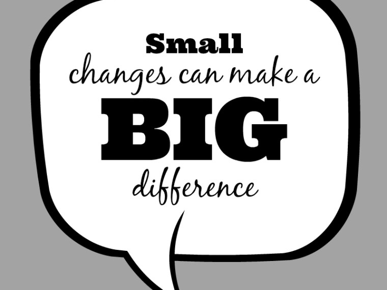 Small Changes Big Difference