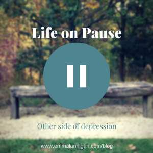 Life on Pause - living with anxiety and depression
