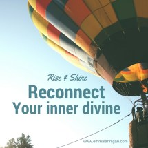 Rise and shine reconnect your inner divine
