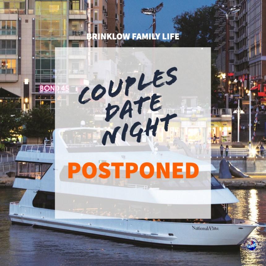 COUPLES DATE NIGHT POSTPONED