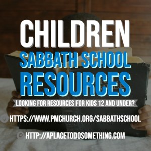CHILDREN'S SABBATH SCHOOL RESOURCES
