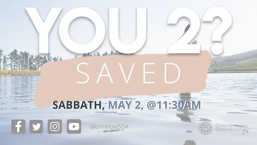 YOU 2? SAVED