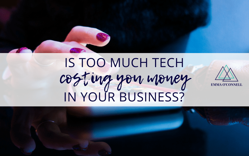 Is Too Much Tech Costing You Money In Your Business?