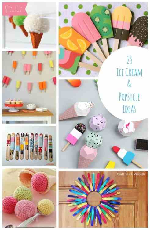 25 Ice Cream and Popsicle Ideas. Art and Craft, Play, Food and More!