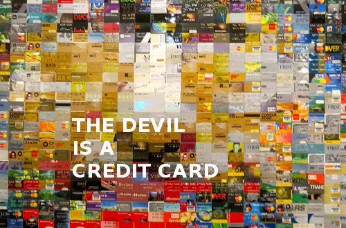 Credit Card Are The Devil, I Say!