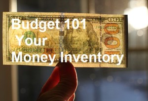 Budget 101 Your Money Inventory