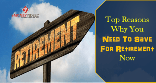 Top Reasons Why You Need To Save For Retirement Now