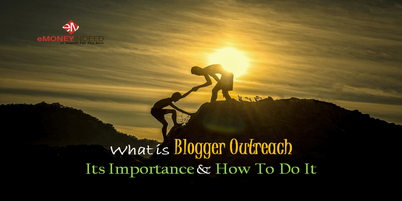 What is Blogger Outreach – Its Importance & How To Do It