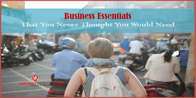 Business Essentials That You Never Thought You Would Need