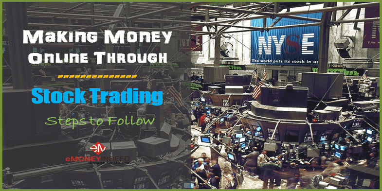 Making Money Online Through Stock Trading - Steps to Follow