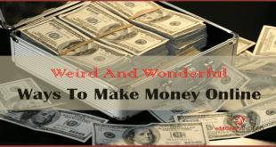 5 Weird And Wonderful Ways To Make Money Online