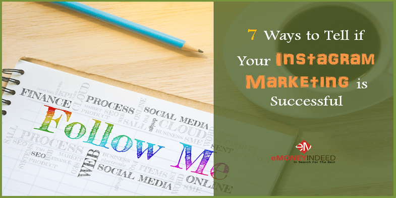7 Ways to Tell if Your Instagram Marketing is Successful