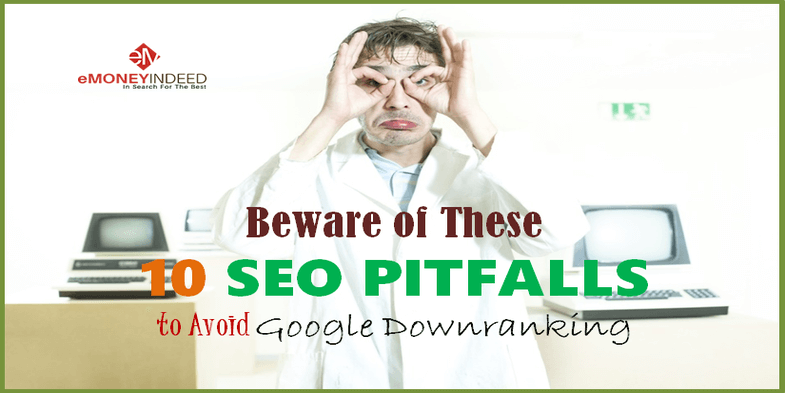 Beware of These 10 SEO Pitfalls or SEO Mistakes to Avoid Google Downranking
