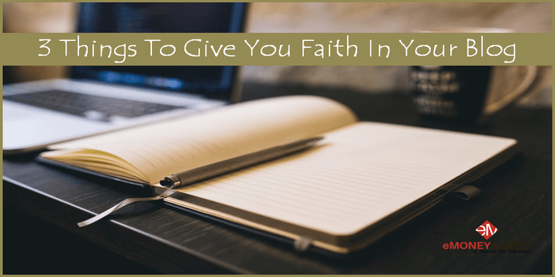 3 Things To Give You Faith In Your Blog