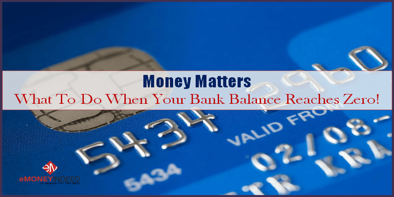 Money Matters What To Do When Your Bank Balance Reaches Zero!