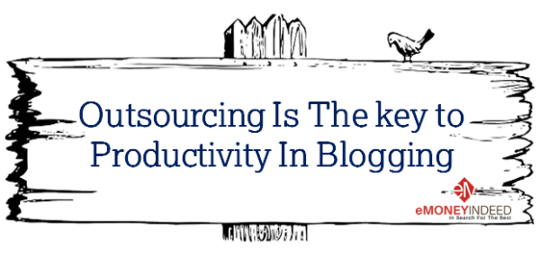 Outsourcing Is The key to Productivity In - Blogging