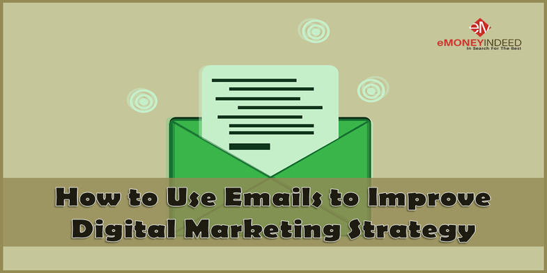 How to Use Emails to Improve Digital Marketing Strategy